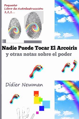 9781508595762: Nadie Puede Tocar El Arcoíris: y otras notas sobre el poder (Spanish Edition)
