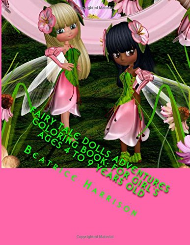 9781508597599: Fairy Tale Dolls Adventures Coloring Book: For Girl's Ages 4 to 9 Years Old