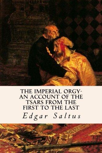 The Imperial Orgy-An Account of the Tsars: Saltus, Edgar