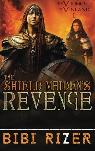 9781508598107: The Shield Maiden's Revenge: The Vikings of Vinland: Book One (Volume 1)