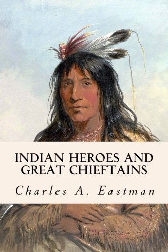 9781508598268: Indian Heroes and Great Chieftains