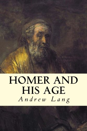 9781508598671: Homer and His Age