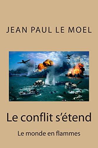 9781508599678: Le conflit s'etend: Le monde en flammes (Saga Yann Kermadec) (Volume 6) (French Edition)