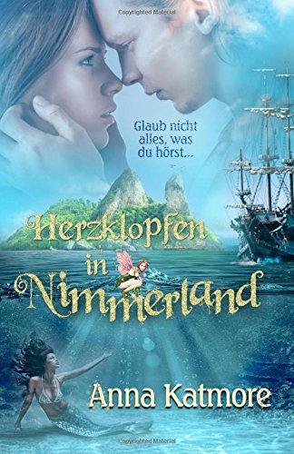 9781508600299: Herzklopfen in Nimmerland: Volume 1 (Eine zauberhafte Reise)