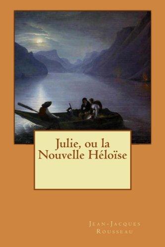 9781508602798: Julie, ou la Nouvelle Héloïse (French Edition)