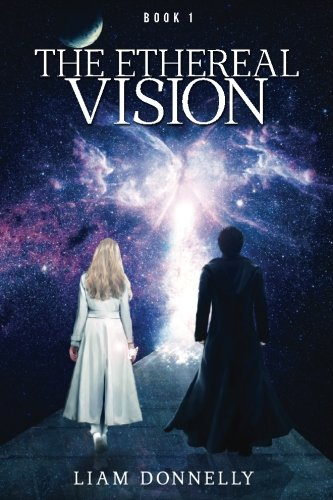 9781508603306: The Ethereal Vision (Volume 1)