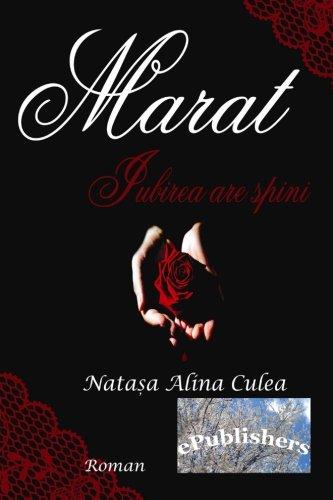 9781508605874: Marat: iubirea are spini: Roman (Romanian Edition)