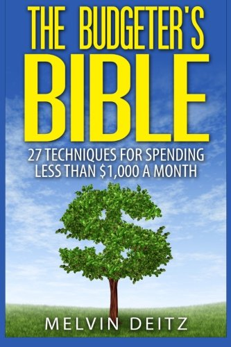 9781508606390: The Budgeter's Bible: 27 Techniques for Spending Less than $1,000 A Month
