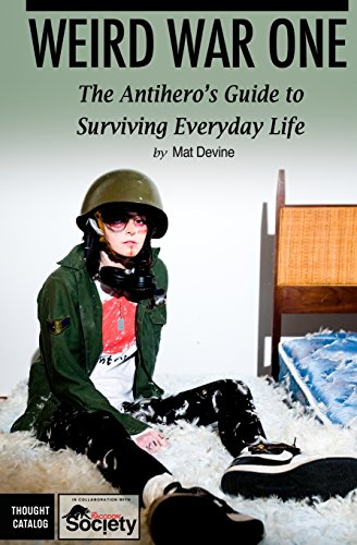 9781508609001: Weird War One: The Antihero's Guide to Surviving Everyday Life