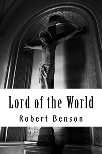 Lord of the World: Benson, Mr Robert Hugh