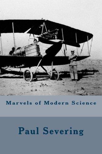 Marvels of Modern Science: Paul Severing