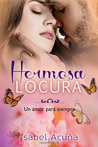 9781508611127: Hermosa Locura: Un amor para siempre (Una amor para siempre) (Volume 1) (Spanish Edition)