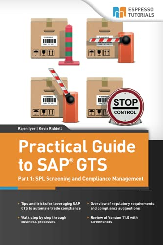 9781508613442: Practical Guide to SAP GTS: Part 1: SPL Screening and Compliance Management