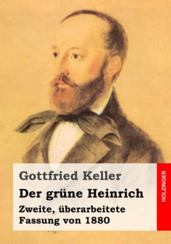 9781508613817: Der grüne Heinrich: Zweite, überarbeitete Fassung von 1880