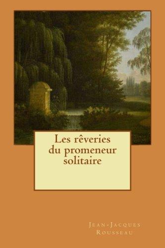 9781508614838: Les rêveries du promeneur solitaire (French Edition)