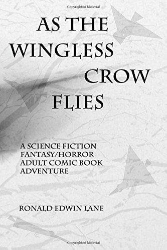 9781508616887: As the Wingless Crow Flies (Wing World) (Volume 2)