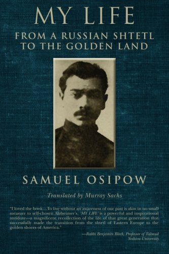 9781508617549: My Life: From a Russian Shtetl to the Golden Land