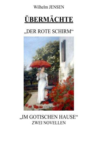 9781508617679: Übermächte: Der rote Schirm/Im gotischen Hause (German Edition)