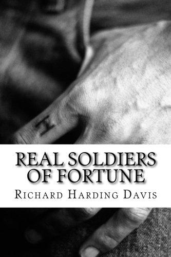 Real Soldiers of Fortune: (Richard Harding Davis: Richard Harding Davis