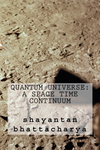9781508619147: Quantum Universe: A Space Time Continuum