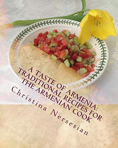 9781508619314: A Taste of Armenia: Traditional Recipes for the Armenian Cook