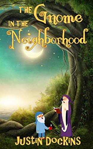 9781508619499: The Gnome in the Neighborhood: Modern Fairy Tales of Forgotten Magic
