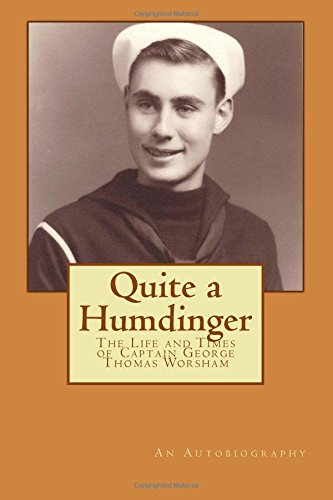 9781508621508: Quite a Humdinger: The Life and Times of Captain George Thomas Worsham