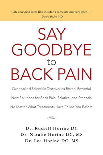 Say Goodbye to Back Pain: Overlooked Scientific Discoveries Reveal Powerful New Solutions for Back ...
