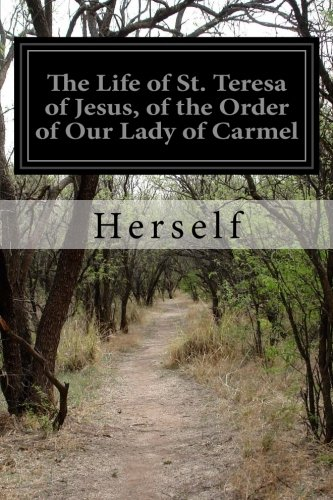 9781508623816: The Life of St. Teresa of Jesus, of the Order of Our Lady of Carmel