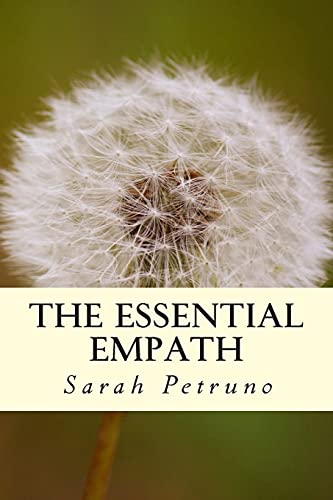 The Essential Empath: complete energetic and emotional self-care: Sarah Petruno
