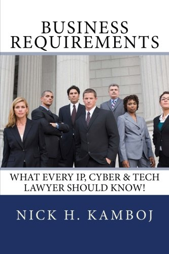 9781508626169: Business Requirements: What Every IP, Cyber & Tech Lawyer Should Know!