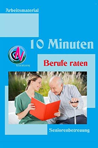 9781508629535: 10 Minuten Berufe raten: Arbeitsmaterial zur Seniorenbetreuung