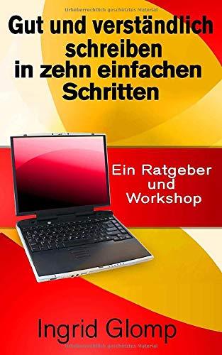 9781508629733: Gut und verständlich schreiben in zehn einfachen Schritten: Ein Ratgeber und Workshop (German Edition)