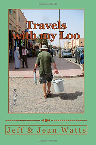 9781508632948: travels with my loo: overland fiasco's in a 4x4 through Africa Australia and South America
