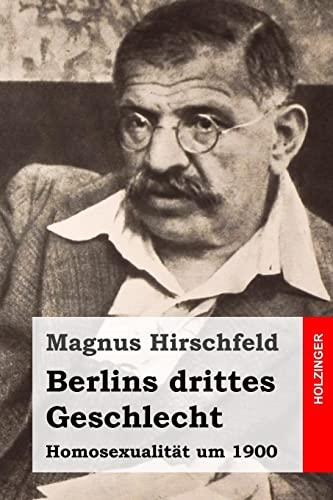 9781508633471: Berlins drittes Geschlecht: Homosexualität um 1900 (German Edition)
