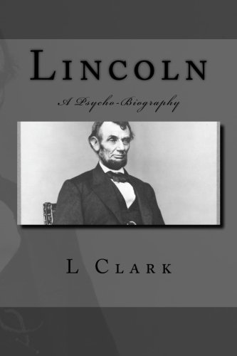9781508634386: Lincoln: A Psycho-Biography