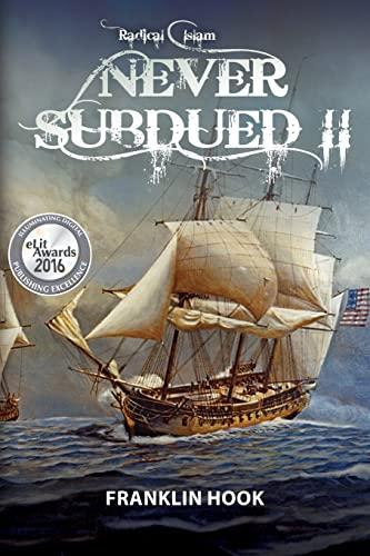 9781508634898: Never Subdued II: Radical Islam