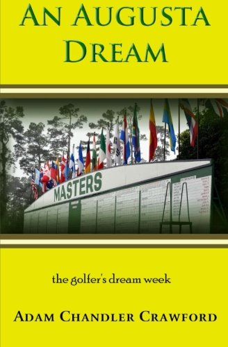 9781508635758: An Augusta Dream: A novel of golf and healing