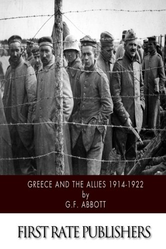 9781508635970: Greece and the Allies 1914-1922