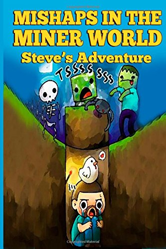 9781508636076: Mishaps in the Miner World: Steve's Adventure