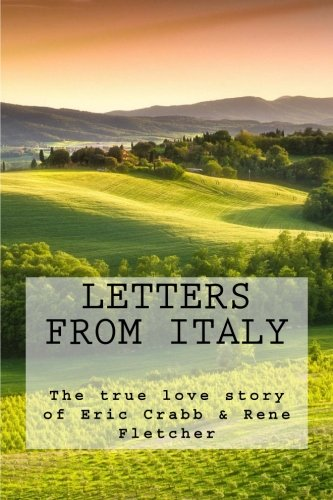 9781508637653: Letters from Italy: The true love story of Eric Crabb & Rene Fletcher