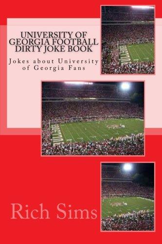 9781508637950: University of Georgia Football Dirty Joke Book: Jokes about University of Georgia Fans (Football Joke Books)