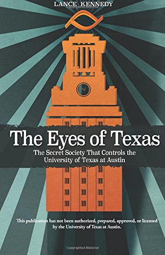 The Eyes of Texas: The Secret Society That Controls the University of Texas at Austin