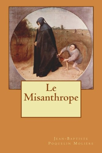 Le Misanthrope (French Edition): Molià re, Jean-Baptiste Poquelin
