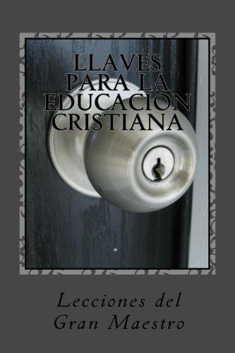 9781508640448: Llaves Para La Educacion Cristiana: Caractersticas del Maestro Excelente (Spanish Edition)
