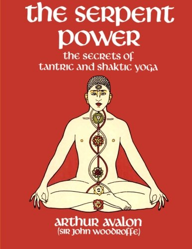 9781508641346: The Serpent Power: The Secrets of Tantric and Shaktic Yoga