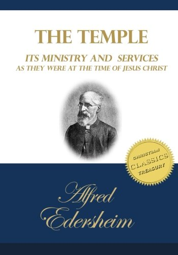 9781508644217: The Temple: Its Ministry and Services as they were at the time of Jesus Christ