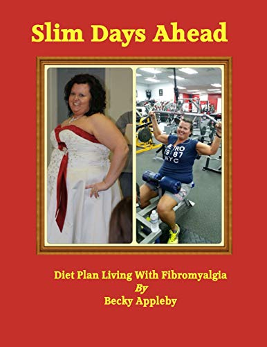 9781508644736: Slim Days Ahead: Lossing weight with Fibromyalgia