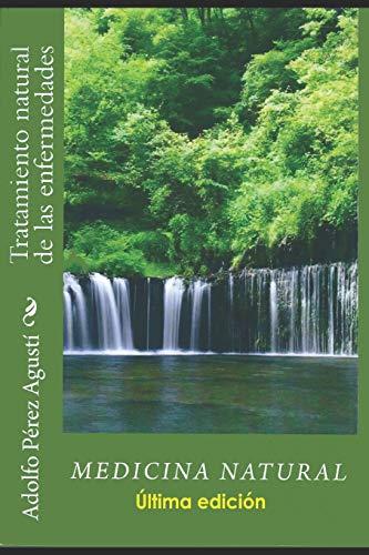 Medicina natural: Tratamiento natural de las enfermedades (Volume 51) (Spanish Edition): Pérez ...