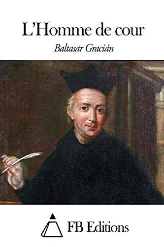 L Homme de Cour (Paperback): Baltasar Gracian
